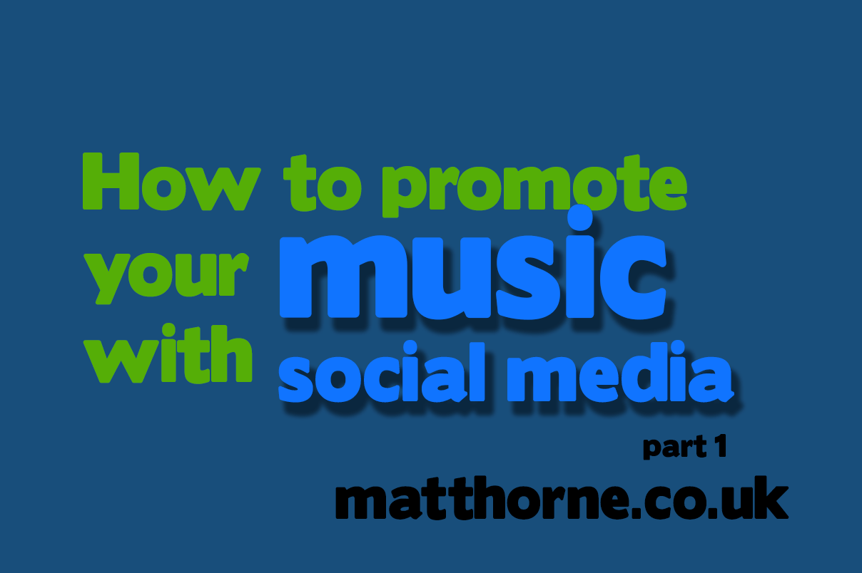How to promote your music with social media part 1