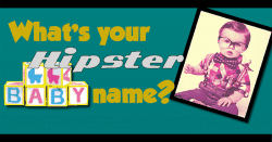 What's your hipster baby name poster