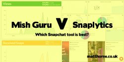 Mish Guru v Snaplytics which snapchat tool is best?