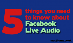 5 Things You Need To Know About Facebook Live Audio