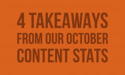 4 Takeaways from our October Content stats