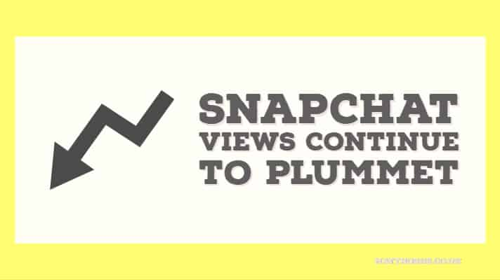 Snapchat views continue to plummet