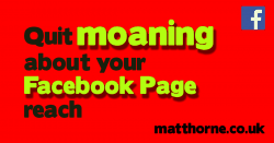 Quit moaning about your facebook page reach