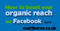 How to boost your organic reach on facebook part 2
