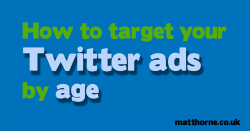 How to target your Twitter ads by specific age