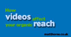 How videos affect your organic reach