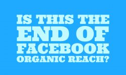 Is this the end of Facebook organic reach?