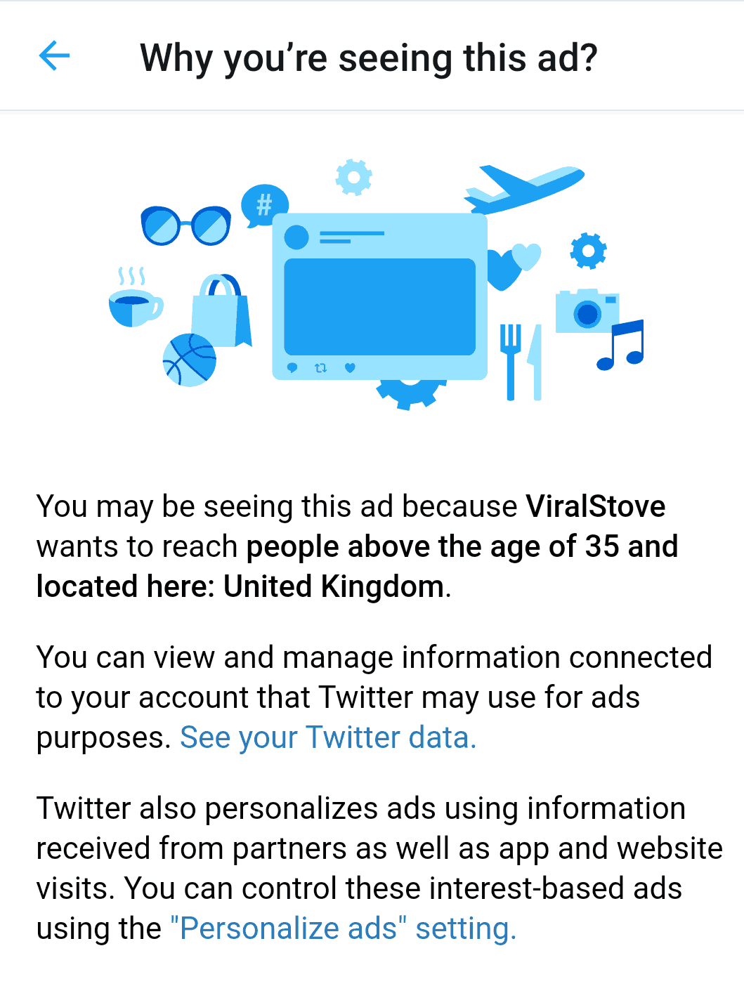 "Twitter's ""Why you're seeing this ad?"" dialogue that states ""You're seeing this ad because ViralStove wants to reach people above the age of 35 and located here: United Kingdom."""
